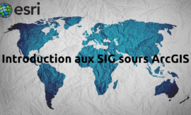 Formation ArcGIS : Introduction aux SIG
