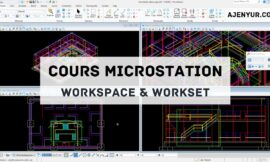 Formation Microstation : Workspace et WorkSet