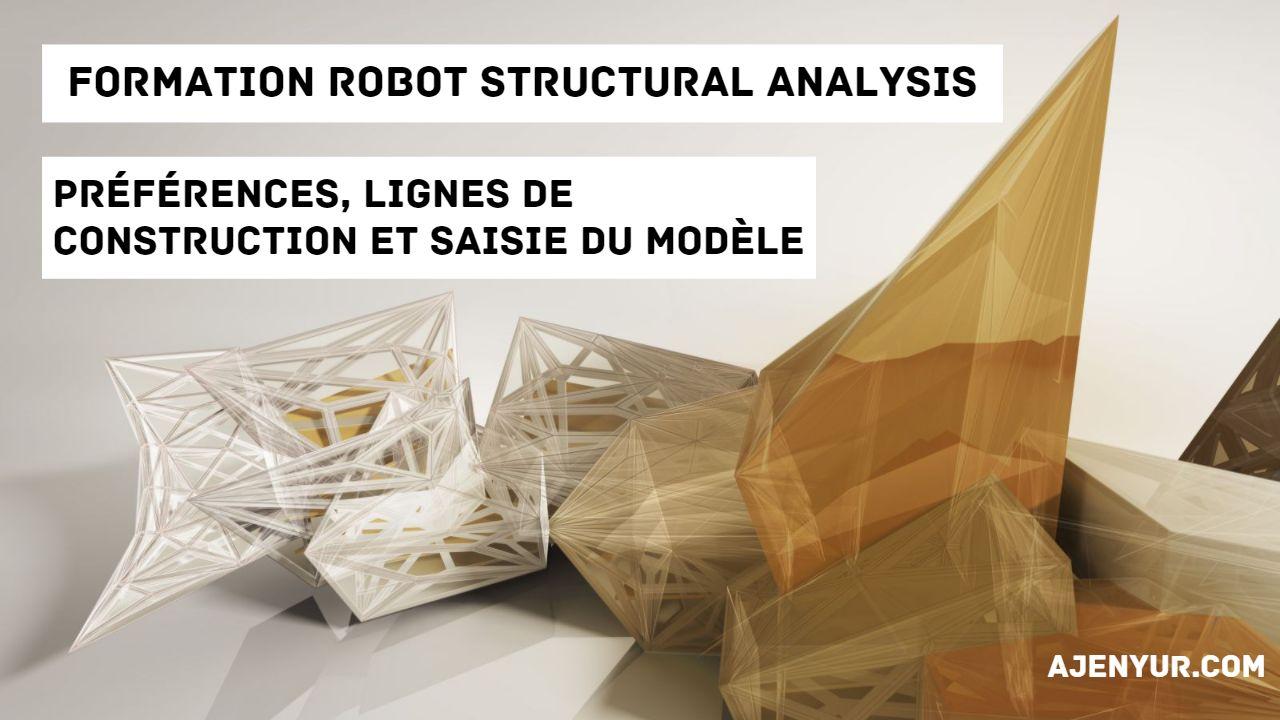 Read more about the article Formation Robot Structural Analysis : Préférences, lignes de construction et saisie du modèle
